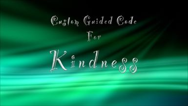 Custom Guided Code for Kindness
