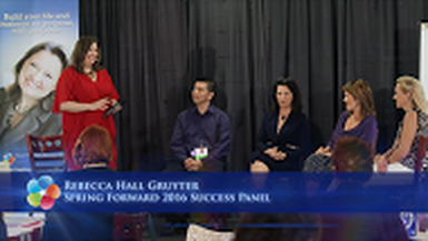 Special Encore Presentation: Enjoy the 2016 Spring Forward Success Panel!