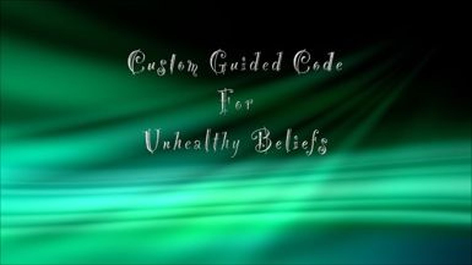 Custom Guided Code for Unhealthy Beliefs