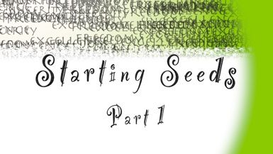 Starting Seeds: Part 1