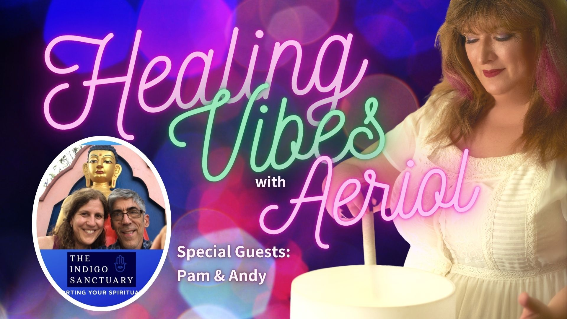 Awaken your Indigo Nature and Heal your souls path with Pam & Andy