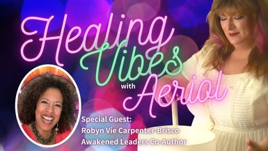 Discover your illimitable self with Crystal Energy! with Robyn Vie Carpenter-Brisco