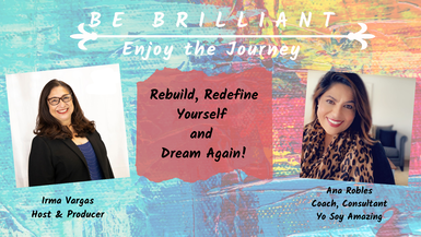 Rebuild, Redefine Yourself and Dream Again!