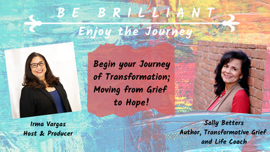 Begin your Journey of Transformation; Moving from Grief to Hope!