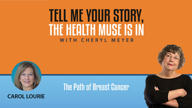 Tell Me Your Story- Carol Lourie- The Path of Breast Cancer
