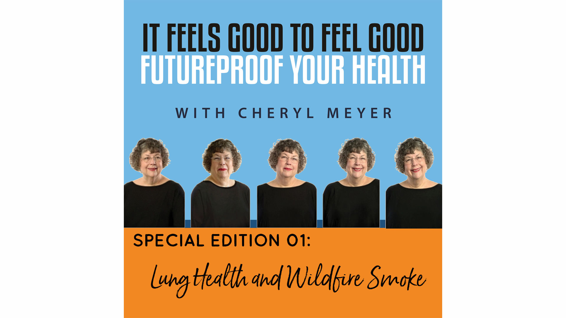 Lung Health and Wildfire Smoke- Special Edition