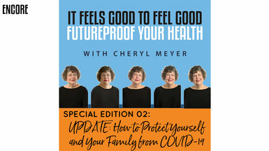How to Protect Yourself and Your Family from Covid-19  Encore Presentation