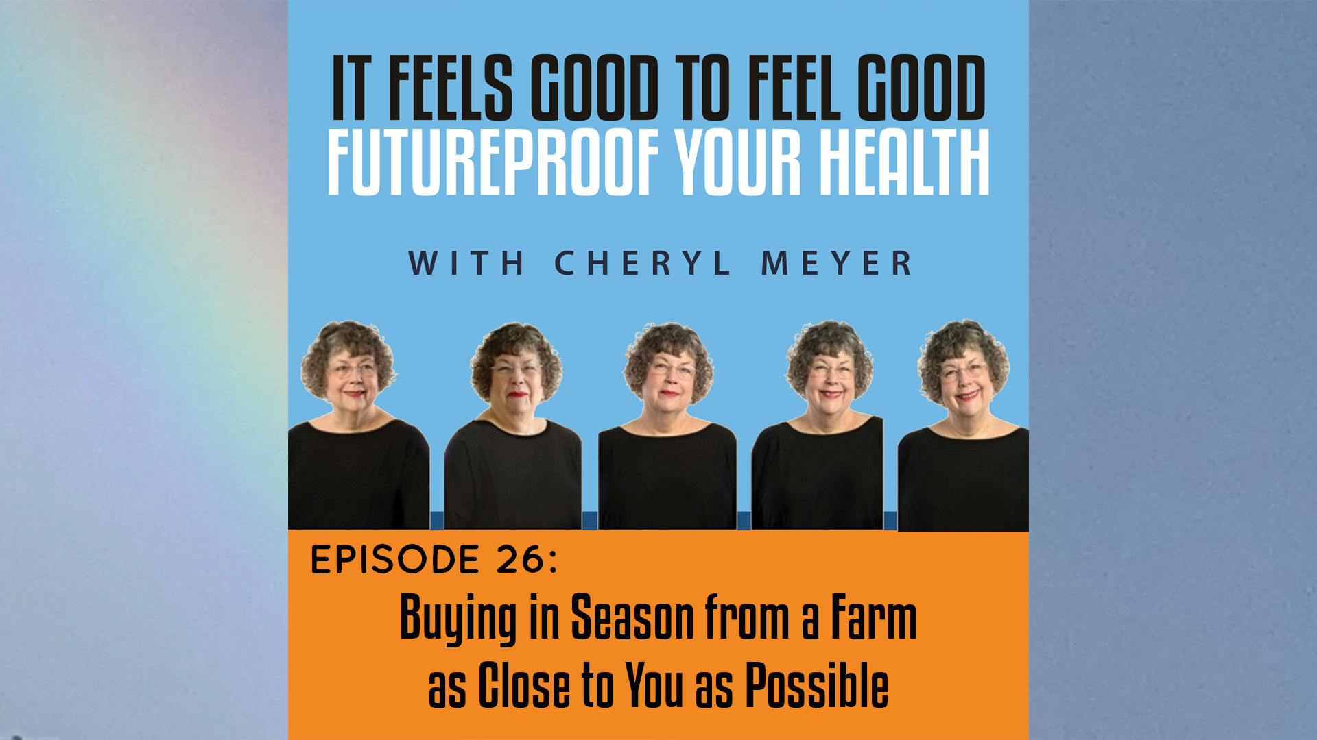 Episode 26 Buying In Season From A Farm As Close To You As Possible