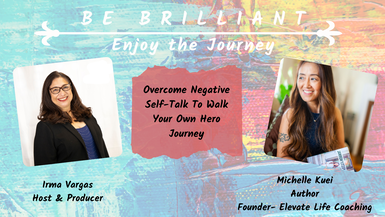 Overcome Negative Self-Talk To Walk Your Own Hero Journey