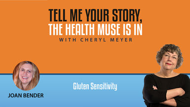 Tell Me Your Story- Joan Bender- Gluten Sensitivity