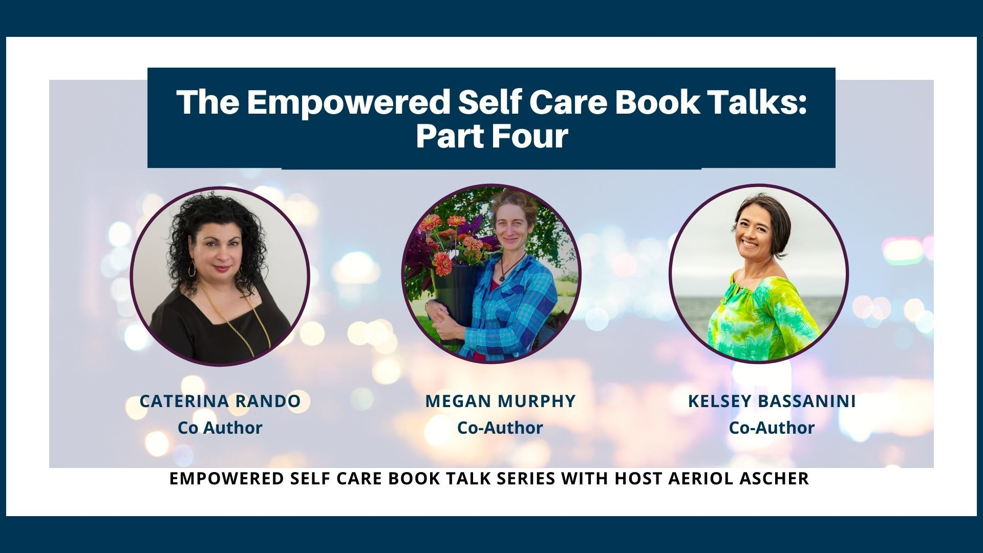 The Empowered Self Care Book Talk Series Part 4