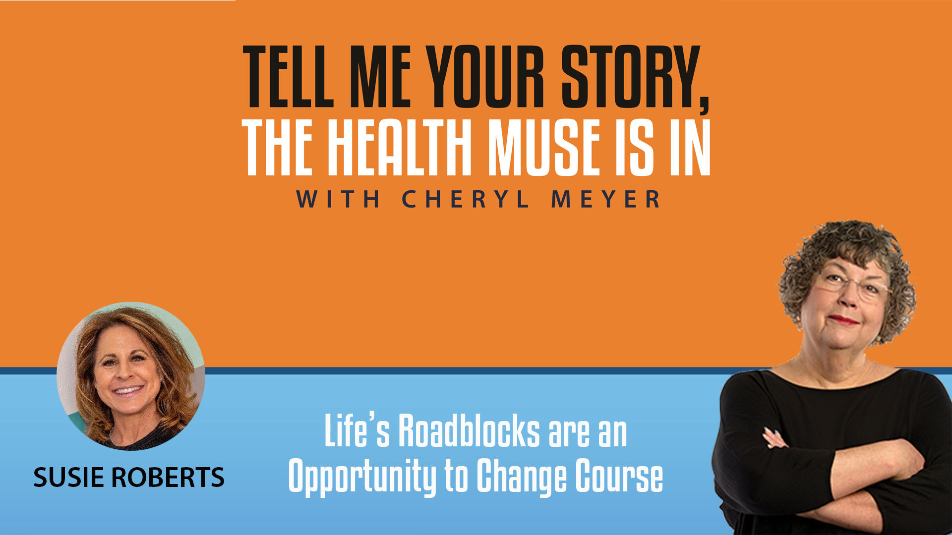 Tell Me Your Story - Susie Roberts. Lifes Roadblocks Are an Opportunity to Change Course