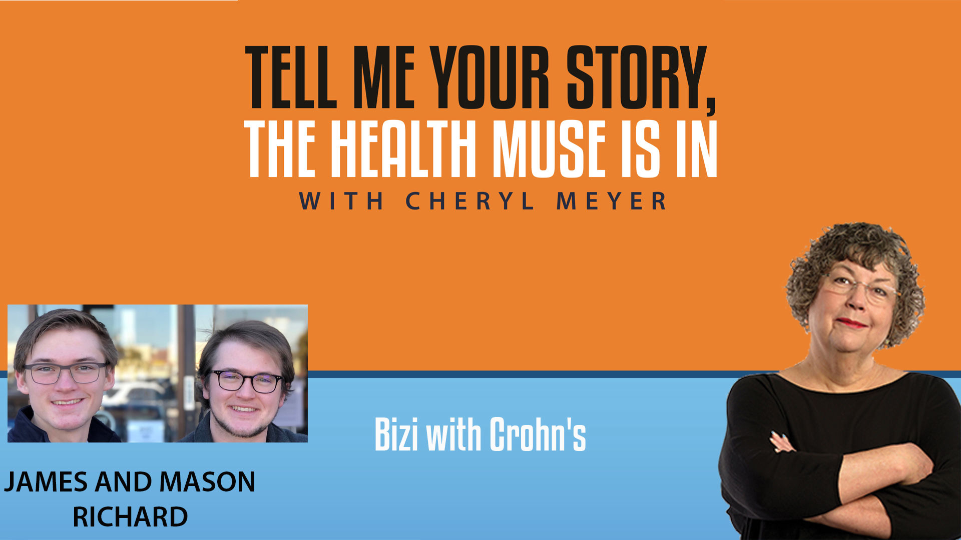 Episode 30, Tell Me Your Story- James and Mason Richard- BIZI with Chrones