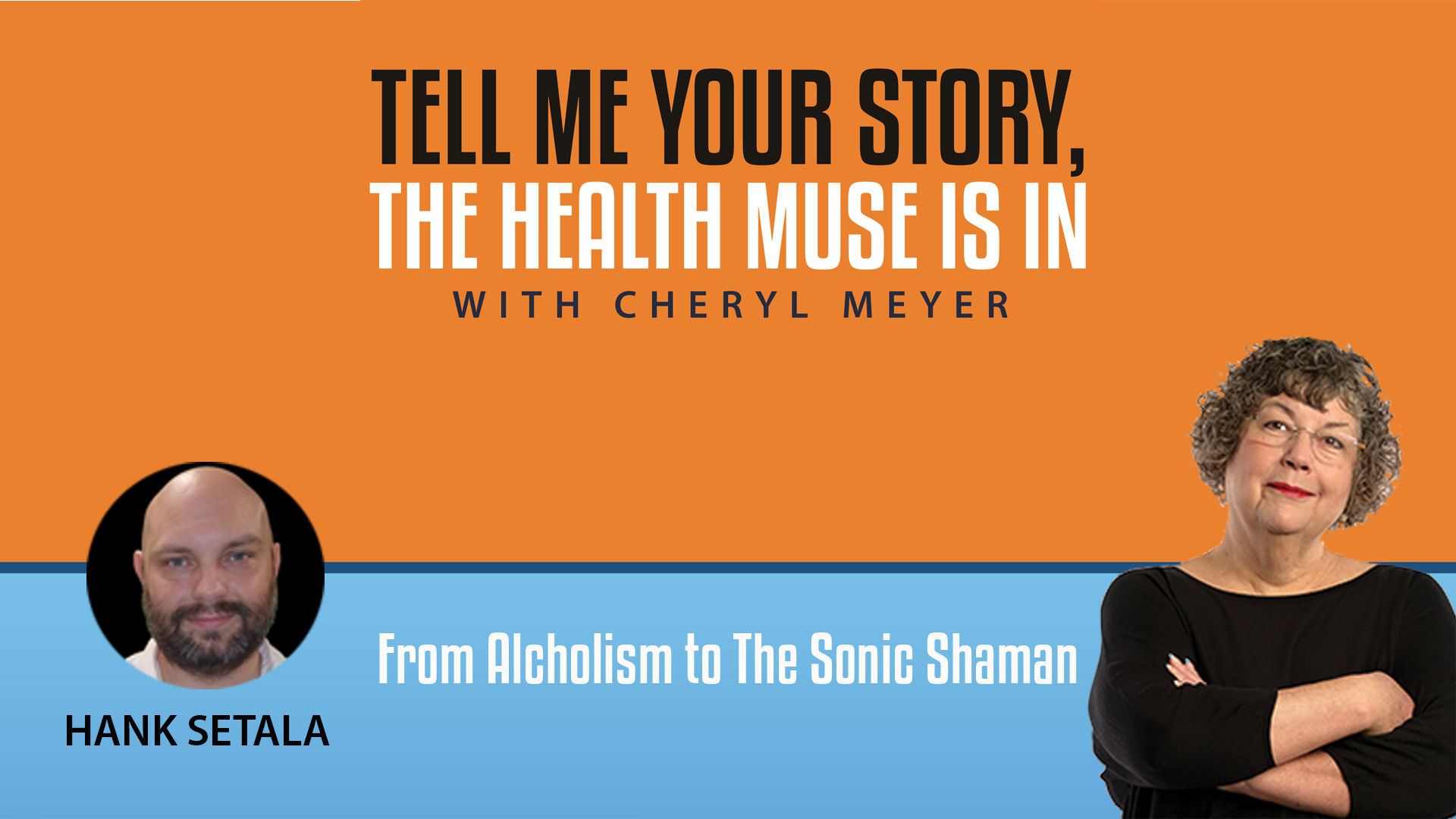 Tell Me Your Story Hank Setala- from Alcoholism to Sonic Shaman