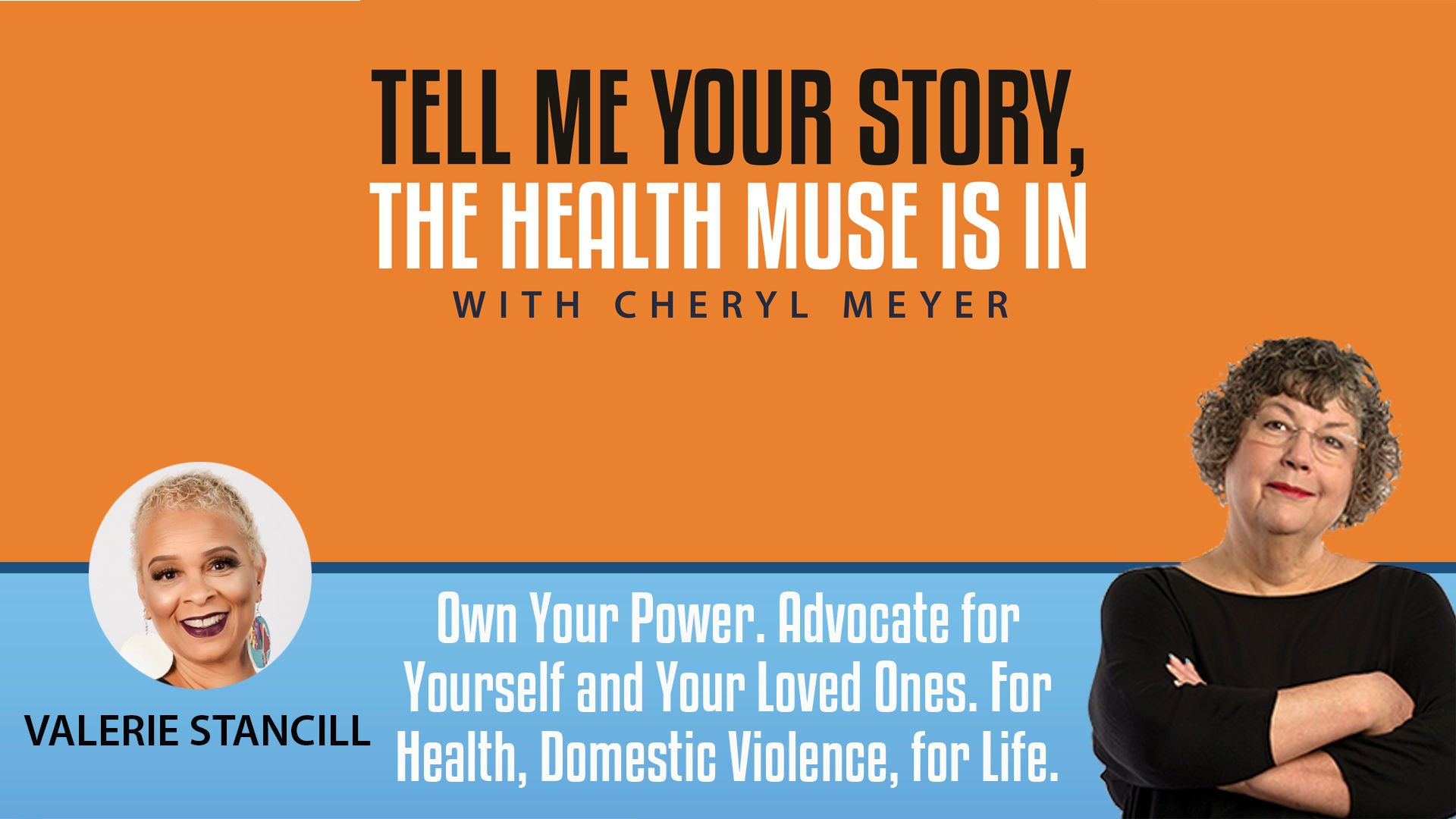Tell Me Your Story-Valerie Stancill, Advocate for Self, Loved Ones, for Health, Domestic Violence, Life