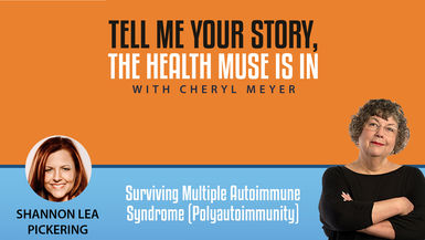 Tell Me Your Story- Shannon Lea Pickering- Surviving Multiple Autoimmune Syndrome