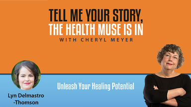 Tell Me  Your Story Lyn Delmastro-Thomson- Unleash Your Healing Potential