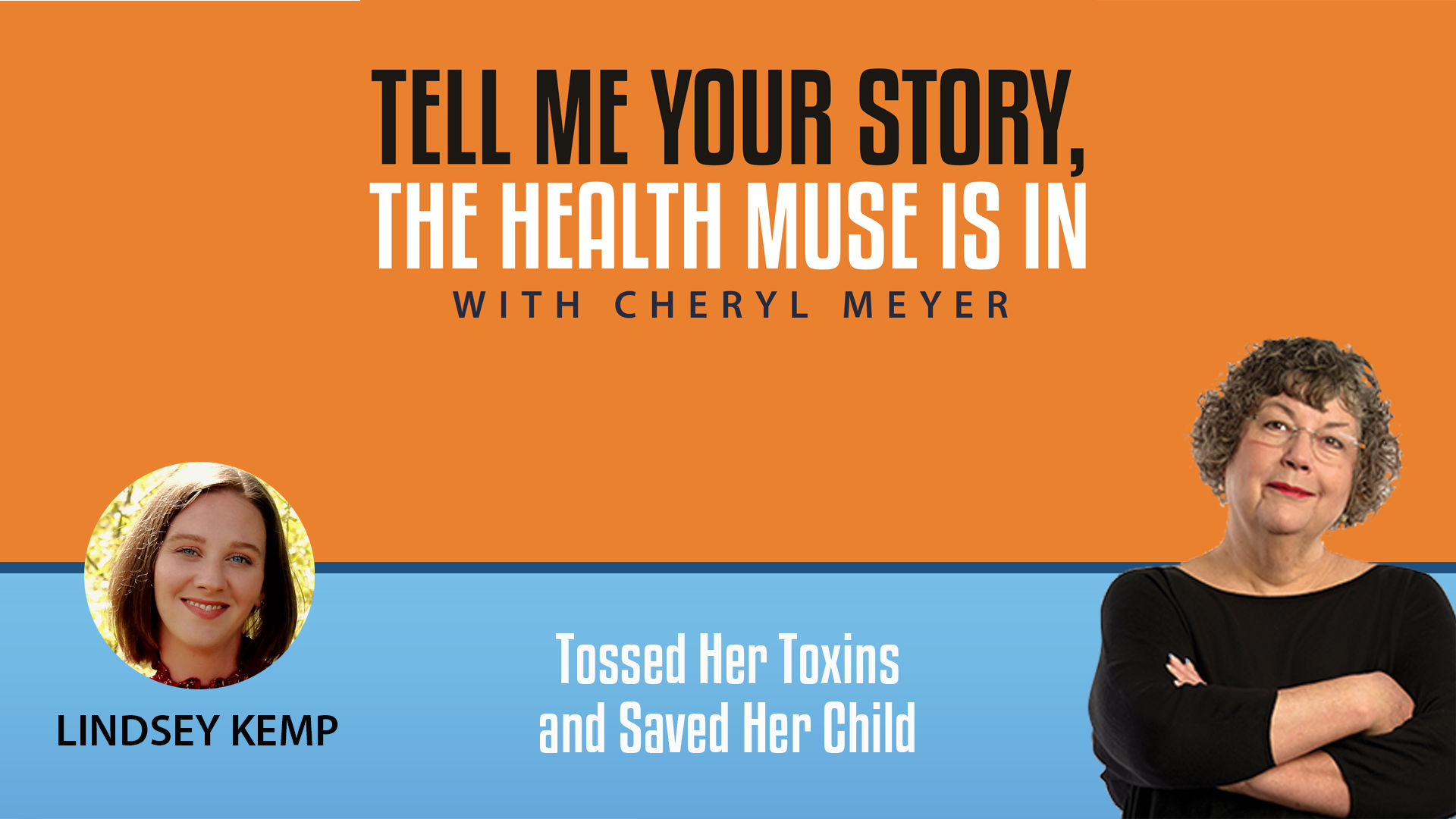 Tell Me Your Story Lindsey Kemp, Tossed Her Toxins and Saved Her Child's Life