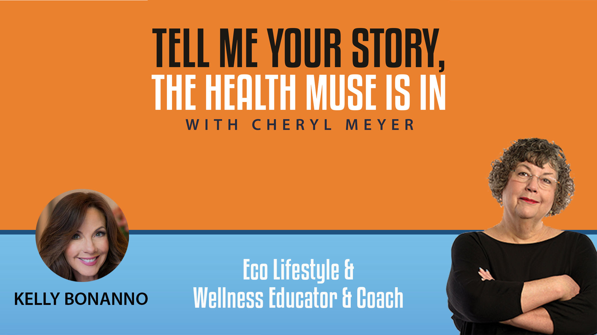 Tell Me Your Story Kelly Bonanno-Eco Lifestyle Educator and Wellness Coach