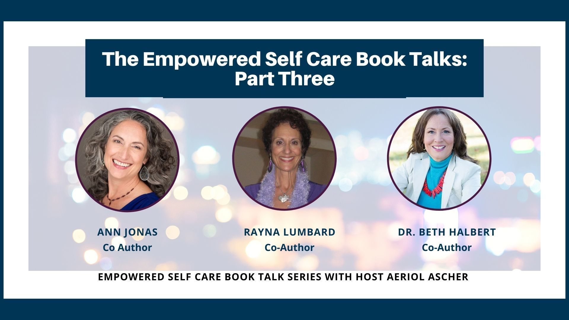 The Empowered Self Care Book Talk Series: Part 3