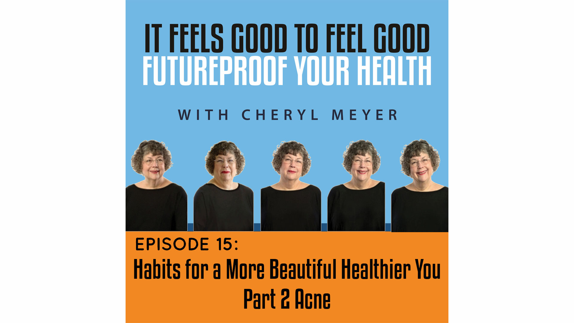 Episode 15 Habits for a More Beautiful Healthier You Part 2 Acne