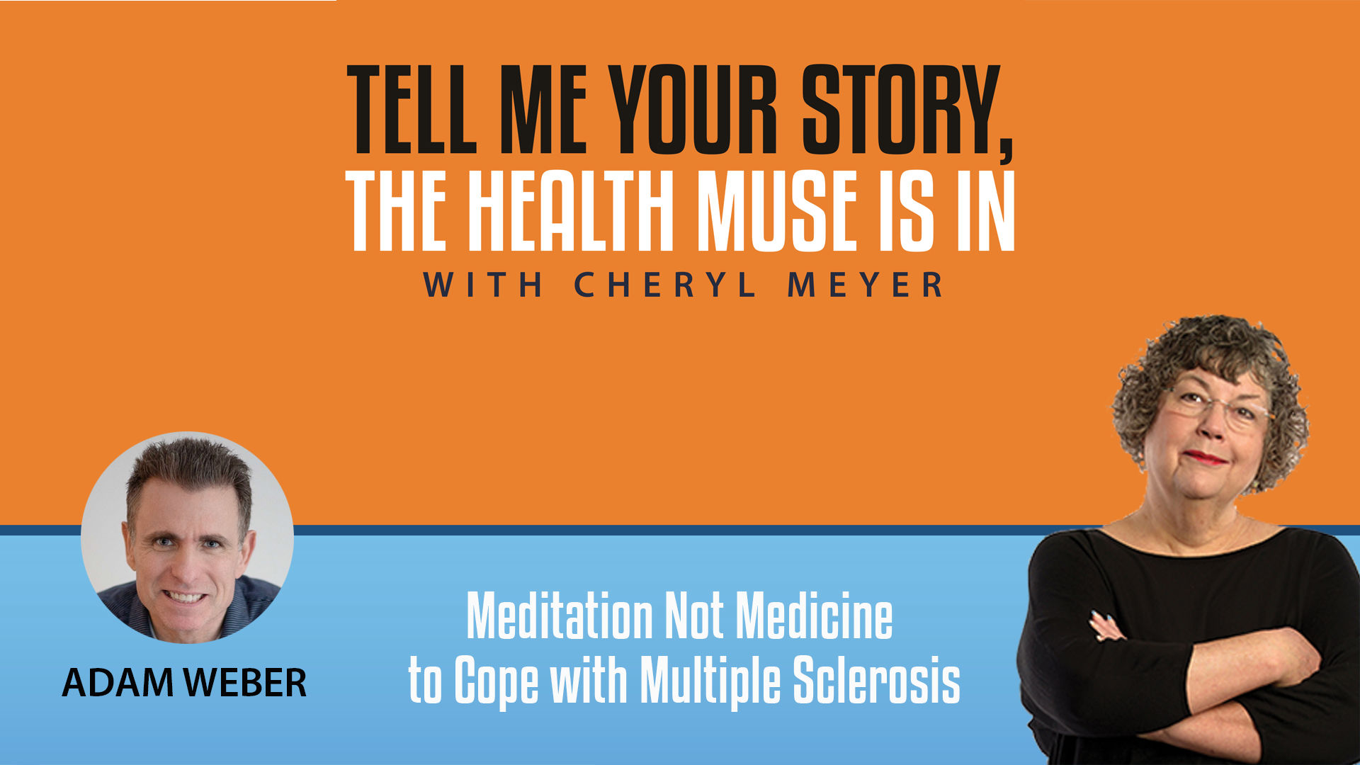 Adam Weber- Meditation not Medicine to Cope With Multple Sclerosis