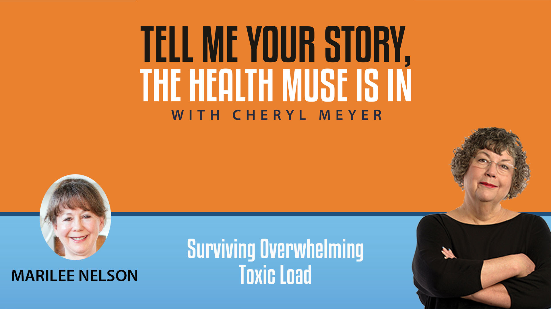 Tell Me Your Story- Marilee Nelson- Environmental Toxins