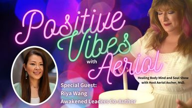 Embracing the purpose of your soul with special guest Riya Wang