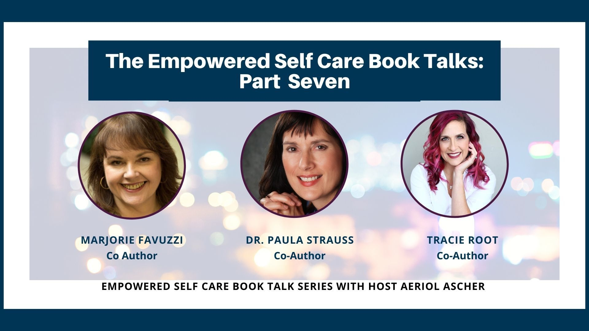 The Empowered Self Care Book Talk Series Part 7