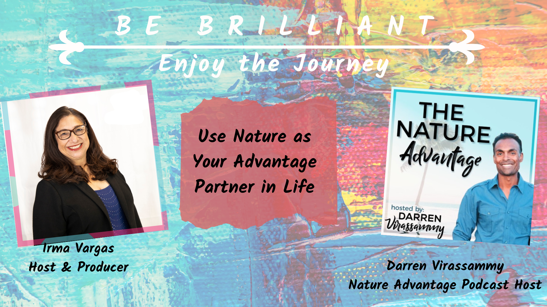Use Nature as Your Advantage Partner in Life