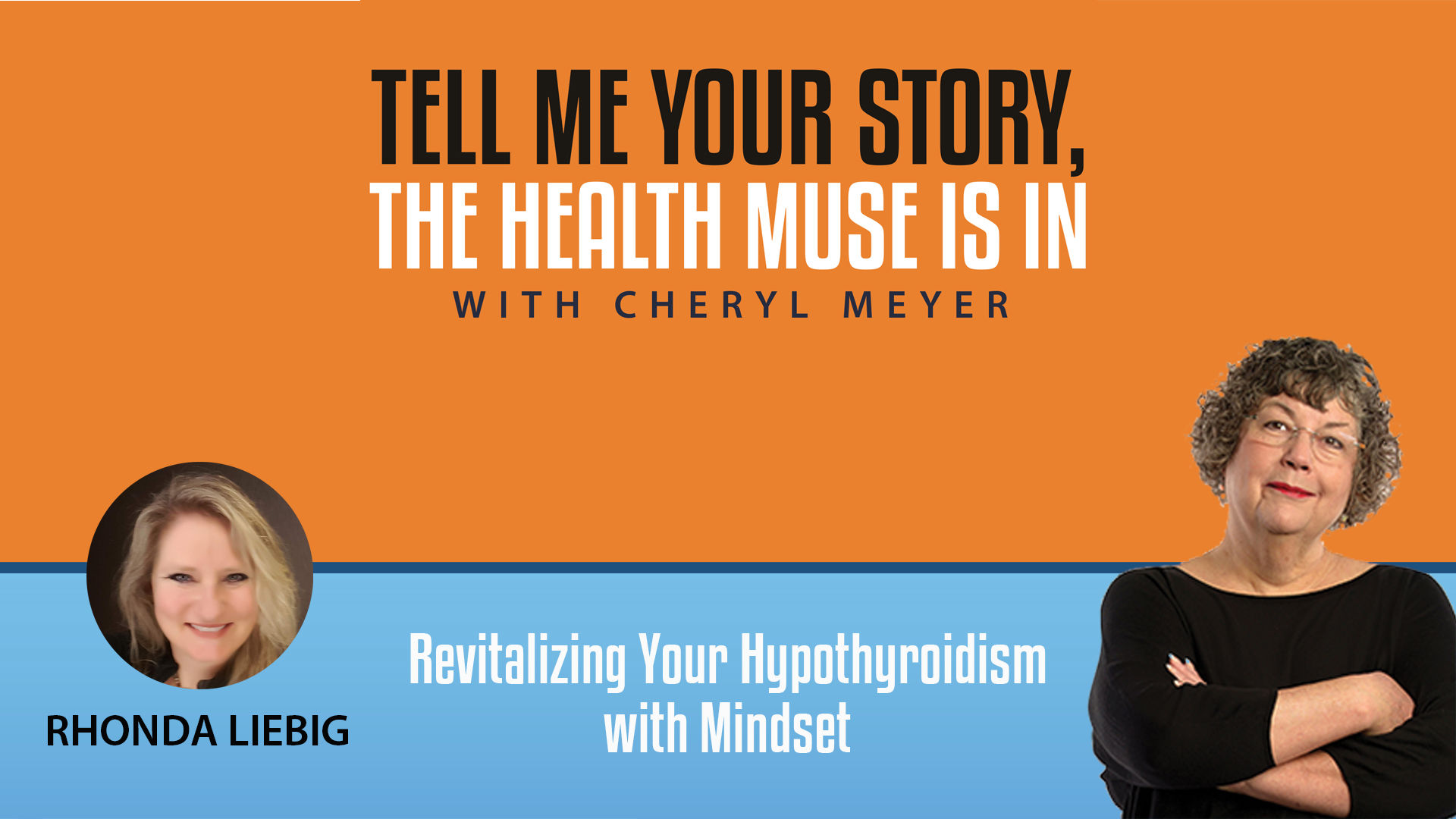 Tell Me Your Story Rhonda Liebig, Revitalizing Hyperthyroidism with Mindset