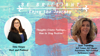 Thoughts Create Feelings...How to Stay Positive!