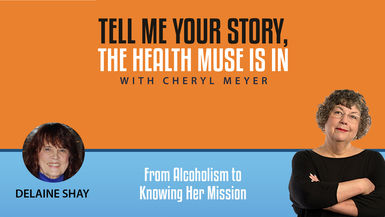 Tell Me Your Story- Delaine Shay  From Alcoholism to Knowing Her Mission