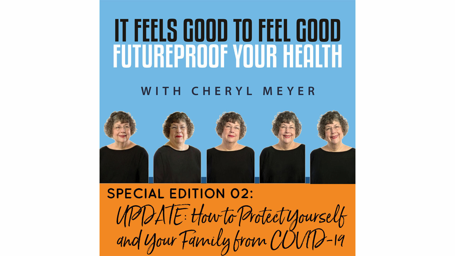 Special Edition  How to Protect Yourself and Your Family from Covid-19