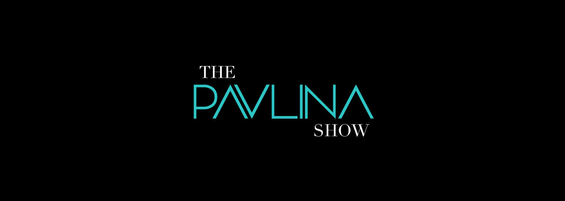 The PAVLINA Show