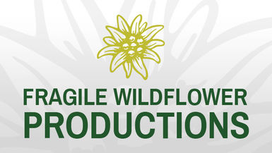 Fragile Wildflower Productions