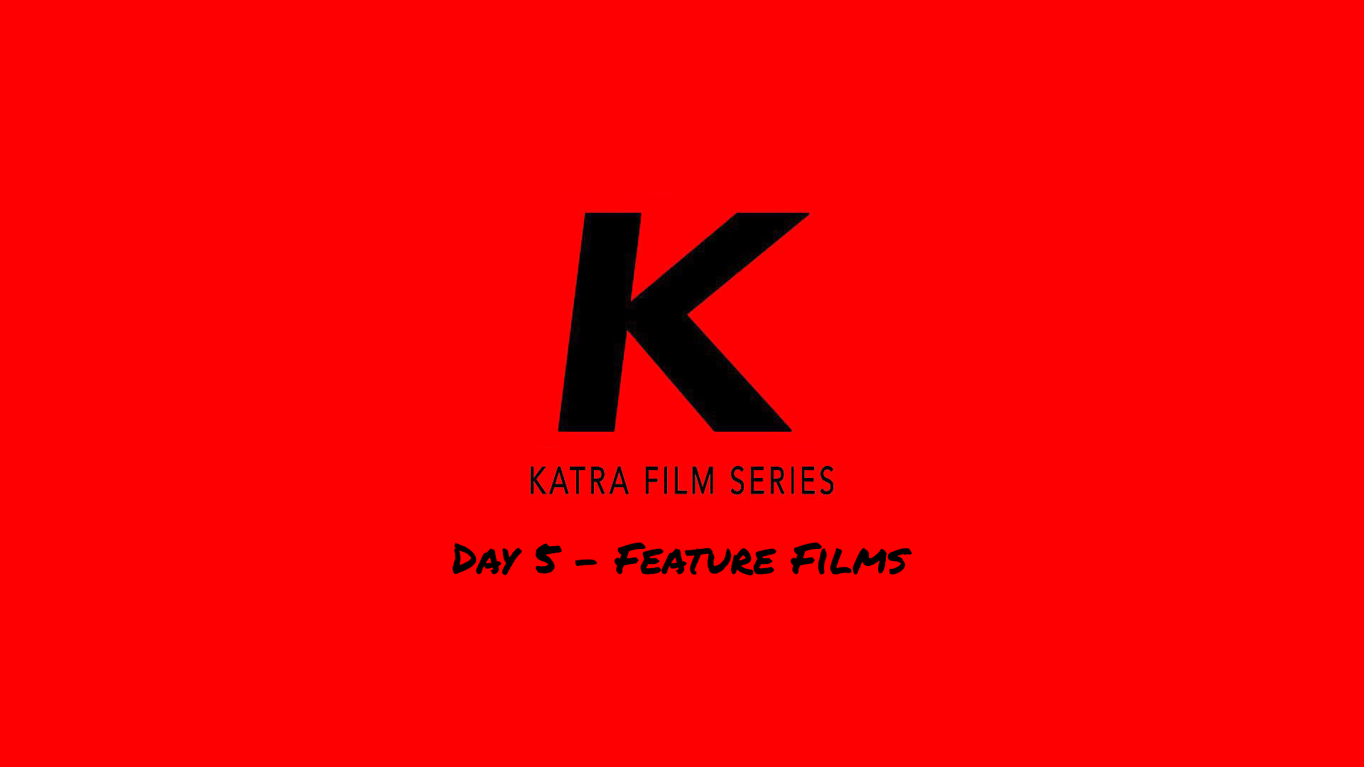 Day 5 Summer Edition of Katra Film Series 8/28