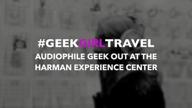 GeekGirl Geek Out: Touring the Harman Experience Center