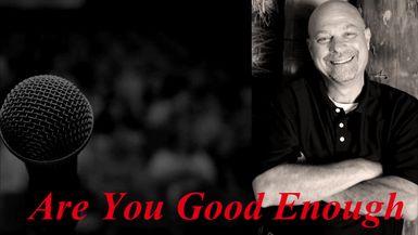 Are you good enough