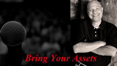Bring your assets not your agenda
