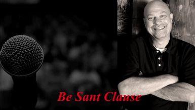 Be Santa Clause