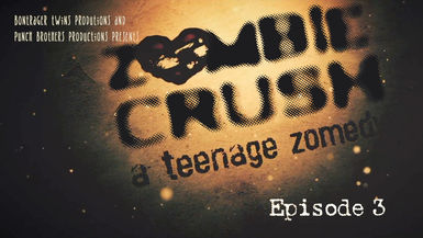 Zombie Crush - Ep3 - A Teenage Zomedy