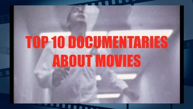 Top 10 Documentaries About Movies