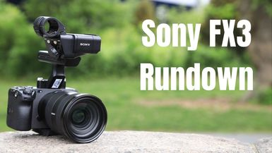 Sony FX3 Rundown