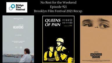 Episode 921: Brooklyn Film Festival 2021 Recap