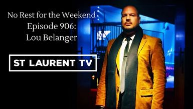 Episode 906: Lou Belanger and St Lauren TV