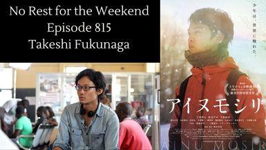Episode 815: Takeshi Fukunaga