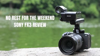Episode 920: Sony FX3 Review