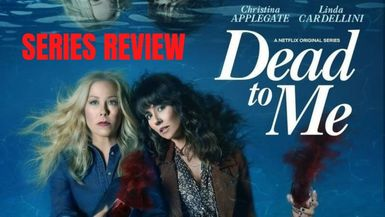 Dead to Me Review
