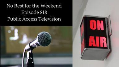 Episode 818: Public Access Television
